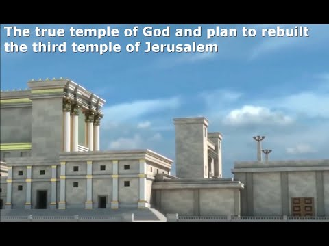 The True Temple Of God And Plan To Rebuilt The Third Temple Of Jerusalem