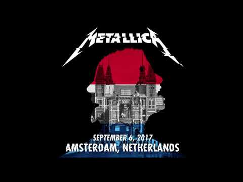 Metallica Live @ Ziggo Dome, Amsterdam - September 6 2017 - FULL SHOW