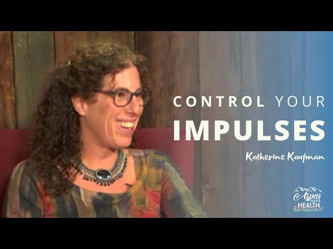 Impulse Management For Kids And Adults | Katherine Kaufman
