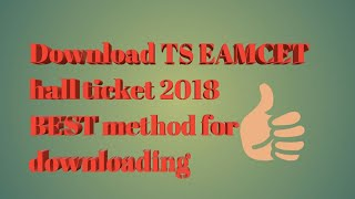 How to download TS EAMCET hall ticket 2018 best method