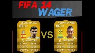 FIFA 14 PC - Navas vs Aubameyang Wager Match!!!!