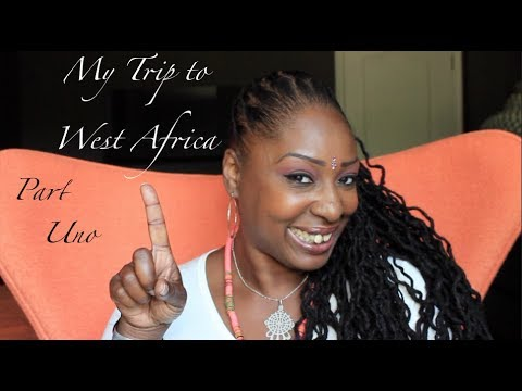 My Trip to West Africa Pt #1