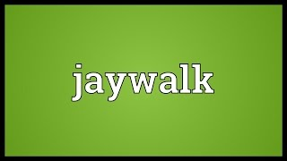 Video shows what jaywalk means. To behave as a jaywalker; to violat...