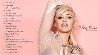 The Best of Miley Cyrus full playlist 2019 - Miley Cyrus Greatest Hits Full Album 2019