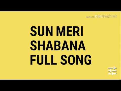 Sun meri shabana full song