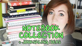 NOTEBOOK COLLECTION + journaling ideas