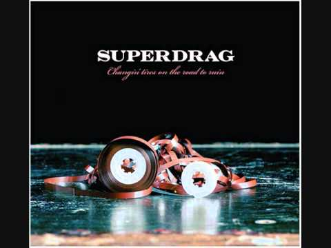 Superdrag  My Day Will Come