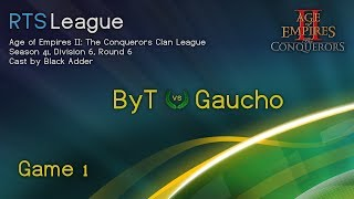 AoC S41, D6, R6 - ByT vs. Gaucho, Game 1 - Age of Empires II: The Conquerors Clan League Season 41