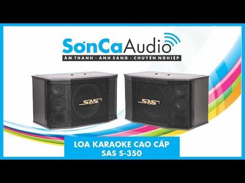 [Sơn Ca Audio] Giới thiệu dòng loa karaoke chuyên nghiệp SAS S-350