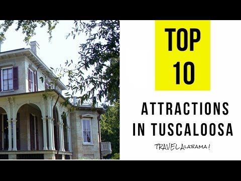 Top 10. Best Tourist Attractions in Tuscaloosa, Alabama