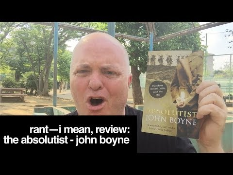 Rant—I Mean, Review: The Absolutist - John Boyne