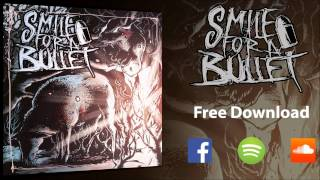 Smile For A Bullet - More Than I Want