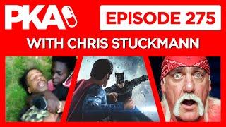 PKA 275 w/ Chris Stuckmann Batman vs Superman Flop?, Katt Williams Fight, Hulk Hogan