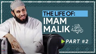 Lives of the 4 Imams: Imam Malik - Part 2