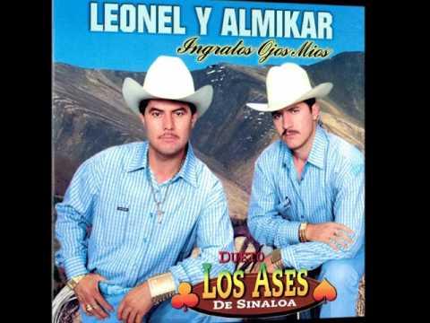 Ayer Baje De La Sierra - Leonel Y Almikar Los Ases De Sinaloa (Ingratos Ojos Mios)