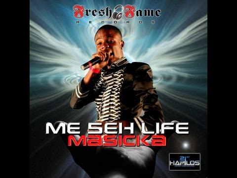Masicka - Me Seh Life {Feb 2013} |Fresh Fame Records|
