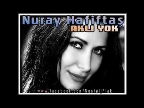 Nuray Hafiftaş - Aklı Yok Fikri Yok (Süper Damar)