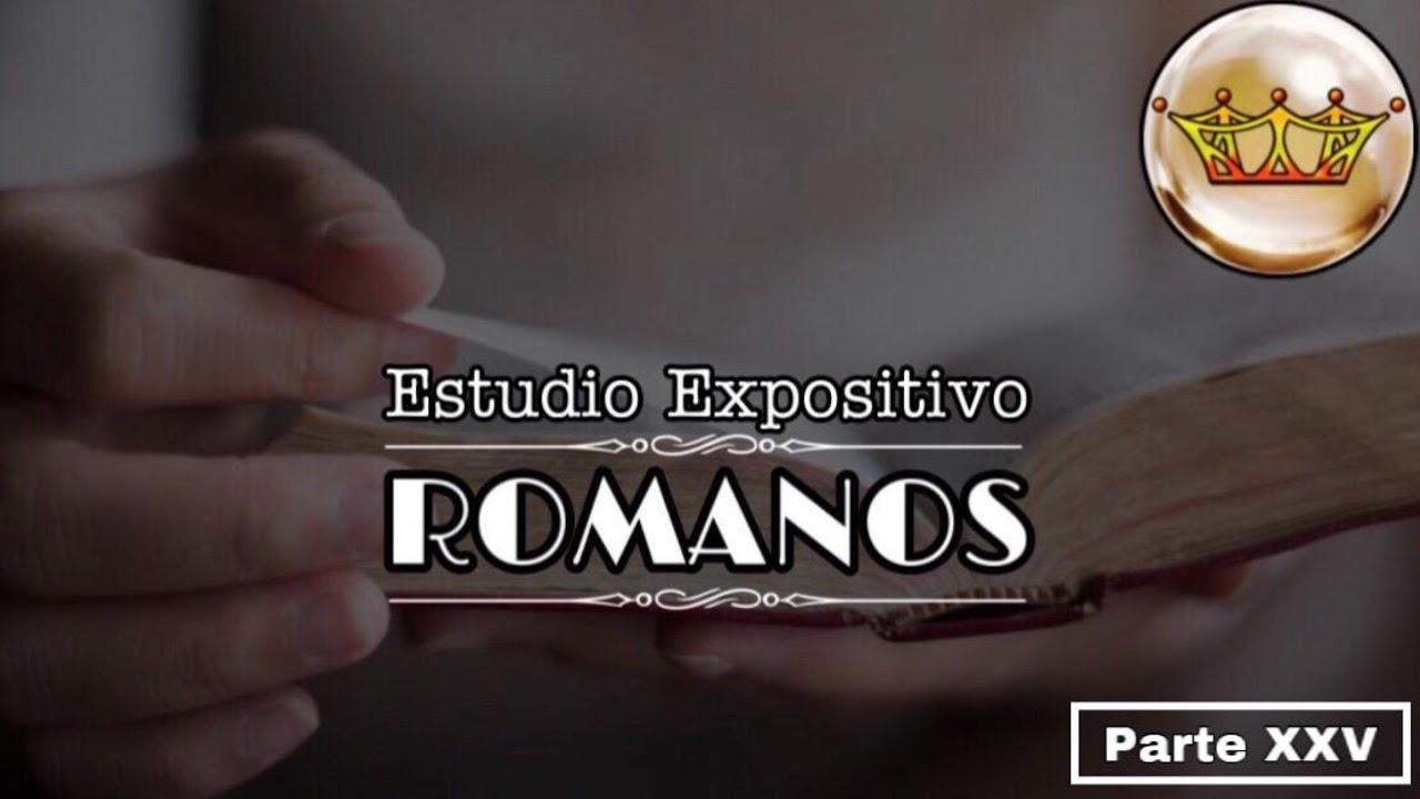 Romanos parte XXV PASTOR RIOS
