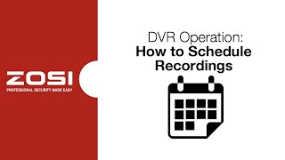 Learn how to schedule recordings using your Zosi DVR.