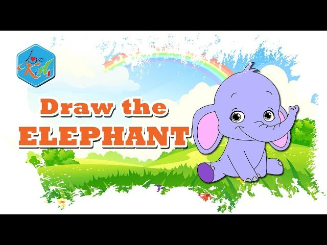Love Kids | Draw the Elephant - English for kids