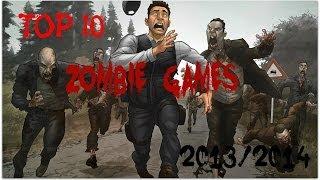 TOP 10 : zombie survival games 2014