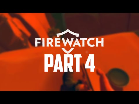 Firewatch Gameplay Walkthrough - Part 4 - KNOCKED OUT!