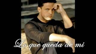 """Luis Miguel - """"Lo Que Queda De Mi"""" Lyrics/Letra"""