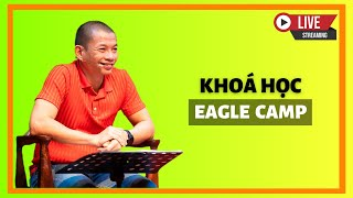 Eagle Camp 14 - Ngày 3