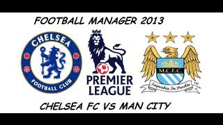 FM 2013 - Chelsea Fc - S4 - E55 - Closing The Gap - vs Manchester City