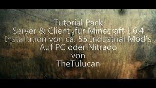 Tutorial Pack Server & Client & Nitrado Minecraft 1.6.4 Install ca.55 Industrial Mod´s [HD+][De]