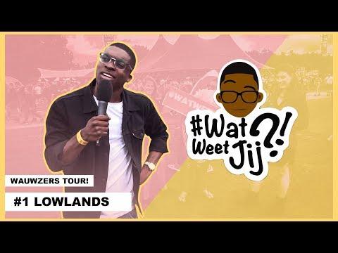#WATWEETJIJ?! | #1 LOWLANDS (WAUWZERS TOUR!)