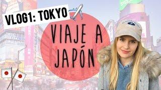 ¡NOS VAMOS A JAPÓN! ✿ VLOG 1: Tokyo y Nikkô