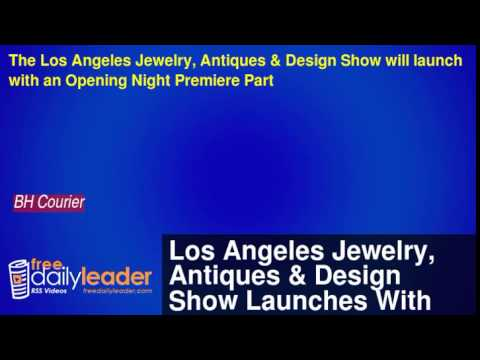 Los Angeles Jewelry, Antiques & Design Show Launches With Opening Party Tomorrow