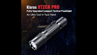 Like upgrades? Try Klarus newest compact & powerful XT2CR Pro