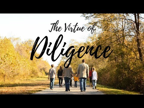 The Virtue of DILIGENCE