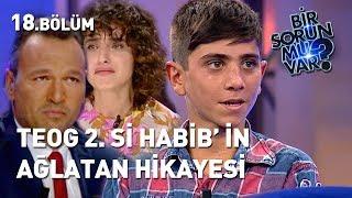 Bir Sorun Mu Var? 18. Bölüm | Habib'in Hayat Hikayesini Duyanlar Göz Yaşlarını Tutamadı!