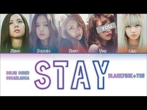 BLACKPINK – 「STAY」 [5 Members Ver.] (Color Coded Lyrics Han Rom Eng)