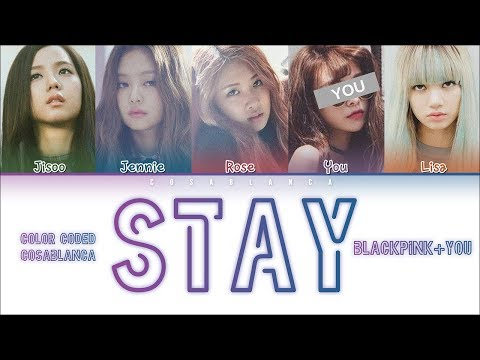 BLACKPINK – 「STAY」 [5 Members Ver.] (Color Coded Lyrics Han|Rom|Eng)