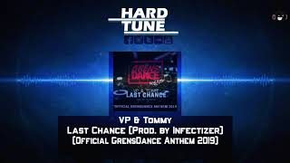 VP & Tommy - Last Chance (Prod. By Infectizer) (Official GrensDance Anthem 2019) (HQ Free)