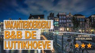 Vakantieboerderij B&B De Luttikhoeve hotel review   Hotels in Giethmen   Netherlands Hotels
