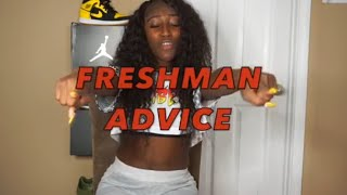 Freshman Advice 101 With Chythegreatest (REAL TALK STUFF!!!!)
