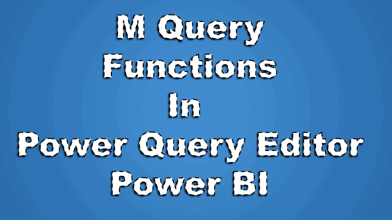 Know All Functions in Power Query ( M Language)