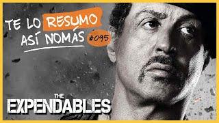Los indestructibles | Te Lo Resumo Así Nomás#95