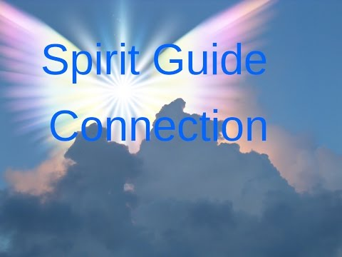Spirit Guide Connection Meditation, life purpose clarification