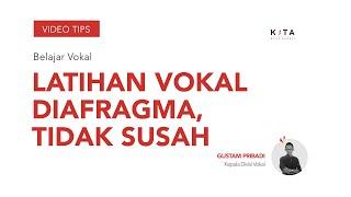 Belajar Vokal : Tehnik Latihan Diafragma - Gustam Pribadi
