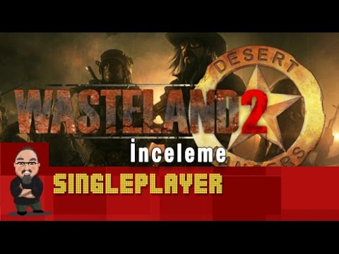 Çorak Toprakların Kahramanları! Wasteland 2 İncelemesi - SinglePlayer