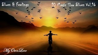 Blues & Feelings ~10 Magic Slow Blues Vol. 16