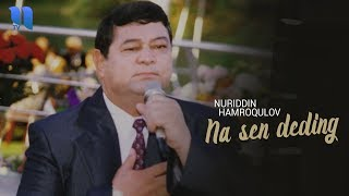 Nuriddin Hamroqulov - Na sen deding | Нуриддин Хамроқулов - На сен дединг