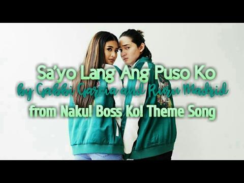 Sa'yo Lang Ang Puso Ko by Gabbi Garcia and Ruru Madrid from 'Naku Boss Ko' Theme Song (Lyrics)