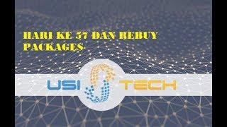 USI TECH : UPDATE  HARI KE 57 DAN REBUY PACKAGES